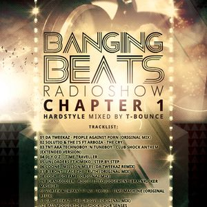 Banging Beats Radio Show - Chapter 1 - Hardstyle Mixed By T-Bounce