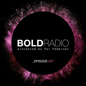 Per Pedersen presents BOLD - Episode Nº 67 (15.12.2016)