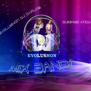 Mix Banda Evolushon DJ Carlos