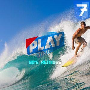 PlayTime Vol.7 - 90's Remixes (09/2017)