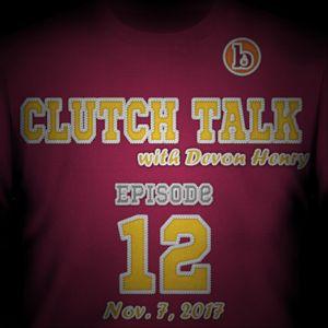 Clutch Talk with Devon Henry Episode 12   Nov. 14, 2017