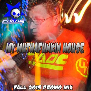 My MuthaFunkin House - Fall 2015 Promo Mix by CHAOS
