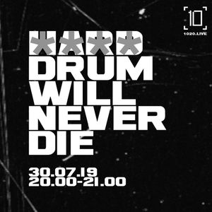 **** Drum Will Never Die - 30th July 2019