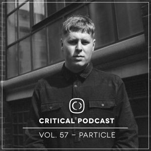 Critical Podcast Vol.57 - Mixed by Particle