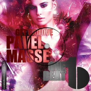 Get Groove Show #001 | Pavel Masse @ One Beat Radio