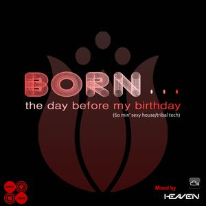 P.M Conceptin present. BORN - Mixed by  Heaven.Z (The Day Before My Birthday)