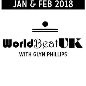 WorldBeatUK with Glyn Phillips - Jan & Feb 2018 (05/02/2018)