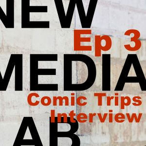 Kat Habrukowich & Paul Brown the hosts of Comic Trips – S1E3 New Media Lab with Rob Southgate