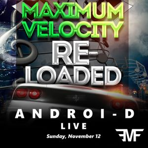 Androi-D live @ Maximum Velocity RELOADED