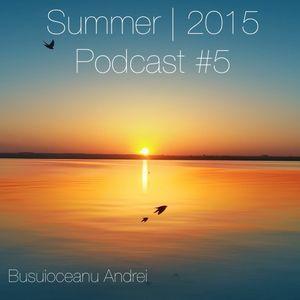 Busuioceanu Andrei - Summer 2015   Podcast 5