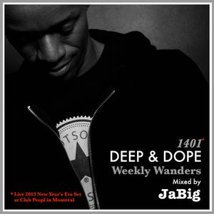 New Year's Eve 2014 House Music DJ Mix by JaBig at Club Peopl - DEEP & DOPE Weekly Wanders #1401