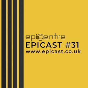 EPICENTRE - EPICAST #31