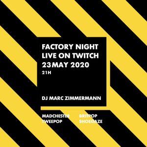 Factory Night - Mai 2020