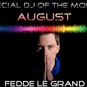 Special DJ Of The Month - Fedde Le Grand (August 2012)