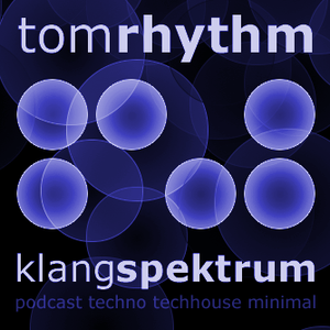 Klang Spectrum 006 what is Techno Denn wir sind anders  tomrhythm 12.11.2011