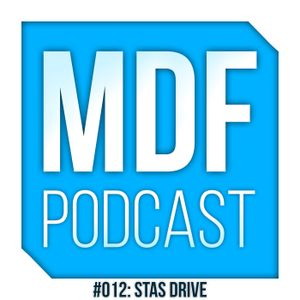 Stas Drive - MDF Podcast 012 - 11.03.2015