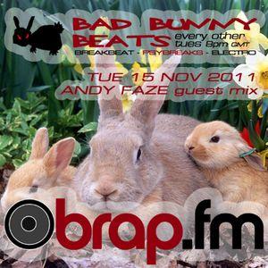 Andy Faze - Bad Bunny Beats Guest Mix on Brap.fm (Nov. 2011)