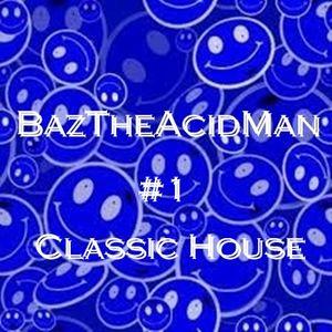#1 Classic House - BazTheAcidMan(short version)