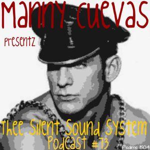 Manny Cuevas aka DJ M-TRAXXX presentz Thee Silent Sound System Podcast # 73 - March 25th 2016'