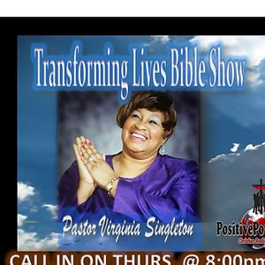 TRANSFORMING LIVES BIBLE SHOW WITH PASTOR V. EP. 11