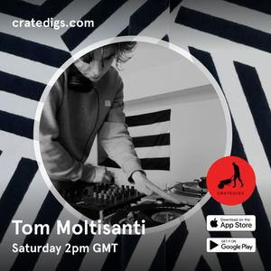 Tom Moltisanti - Crate Digs Radio - 17/04/21