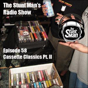 Episode 58-Cassette Classics Part 2-The Stunt Man's Radio Show
