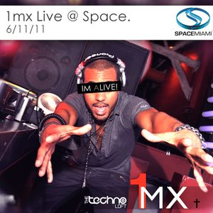 1mx Live @ Space (Techno Loft) 6/11/11