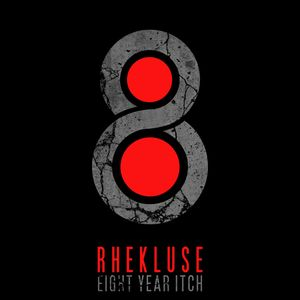 Rhekluse - Eight Year Itch mix