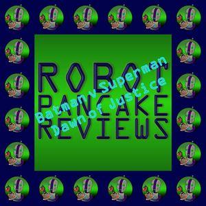 Robot Pancake Reviews - Batman V Superman Dawn Of Justice