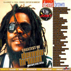 DJJUNKY - GREATEST OF DENNIS BROWN MIXTAPE