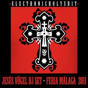 Jesús Vögel DJ Set at Feria de Málaga 2011