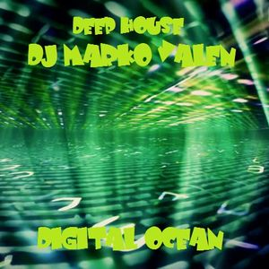 DJ MARKO VALEN - DEEP HOUSE - DIGITAL OCEAN - BACK TO BACK RADIO