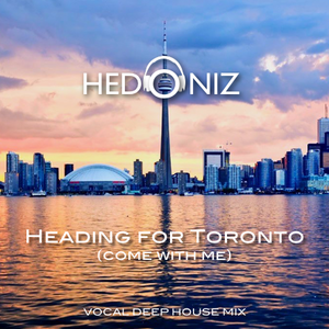 Heading for Toronto (Come with me)