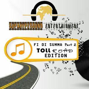 SupahypeSound - Fi Di Summa Part 2 Toll Road Edition 2016