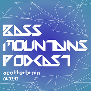Scatterbrain - Bass Mountains Podcast #001