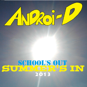 SCHOOL'S OUT, SUMMER'S IN!!!