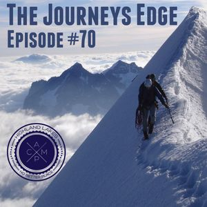 """The Journeys Edge"" Podcast Episode #70"