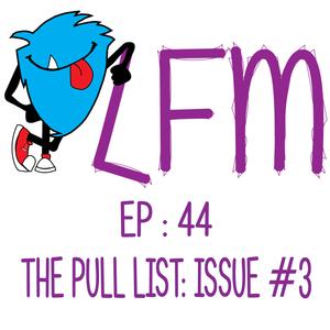 "LFM's Pull List Issue: #1 ""Origins"""