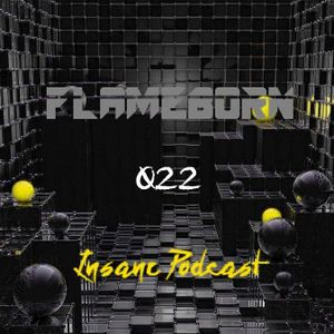 Insane Podcast | 022 | by Flameborn