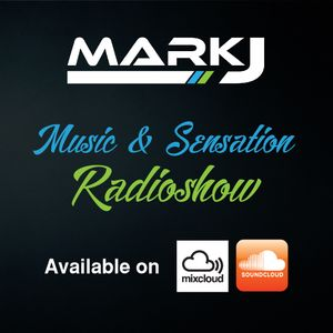 MUSIC & SENSATION Radioshow EPISODE #25 Hosted By MARK J