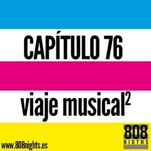 Capítulo 76, 808 Nights, Viaje Músical (Parte 2)