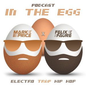 Felix Faure x Mark Price - In the EGG