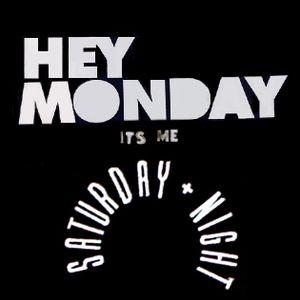 Hello Monday , It's me , Saturday Night