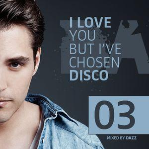 DAZZ - I LOVE YOU, BUT I´VE CHOSEN DISCO - VOLUME 3