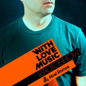 With Love Music Radio Show 61  by  Abel Ramos