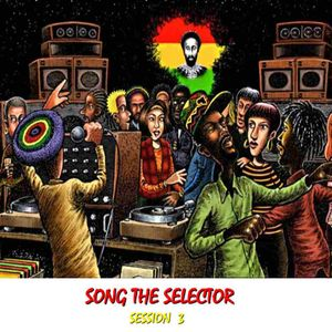 Song The Selector Session 3