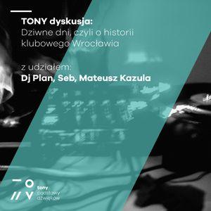 TONY dyskusja: Dziwne dni, czyli o historii klubowego Wrocławia