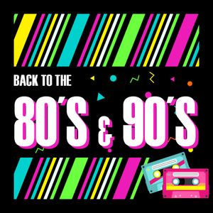 Back To The 80s 90s