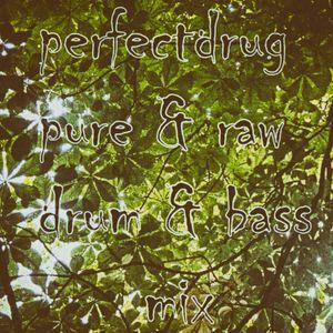 perfectdrug - pure & raw drum & bass mix