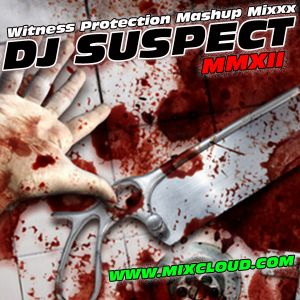 2012 WITNESS PROTECTION MASHUP MIXXX